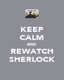 KEEP CALM AND REWATCH SHERLOCK - Personalised Poster A4 size