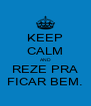 KEEP CALM AND REZE PRA FICAR BEM. - Personalised Poster A4 size