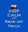KEEP CALM AND Reze um Terço - Personalised Poster A4 size