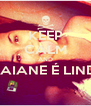 KEEP CALM AND RHAIANE É LINDA  - Personalised Poster A4 size