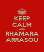 KEEP CALM AND RHAMARA ARRASOU - Personalised Poster A4 size