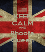 KEEP CALM AND Rhoofa Queen - Personalised Poster A4 size