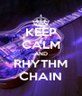 KEEP CALM AND RHYTHM CHAIN - Personalised Poster A4 size