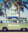 KEEP CALM AND Ribeirão Preto Mission  - Personalised Poster A4 size
