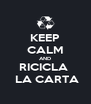 KEEP CALM AND RICICLA   LA CARTA - Personalised Poster A4 size