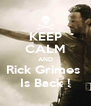 KEEP CALM AND Rick Grimes  Is Back ! - Personalised Poster A4 size