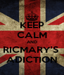 KEEP CALM AND RICMARY'S  ADICTION - Personalised Poster A4 size
