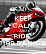KEEP CALM AND RIDE  A 1199 PANIGALE - Personalised Poster A4 size