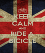 KEEP CALM AND RIDE A BICICLE - Personalised Poster A4 size