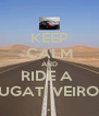 KEEP CALM AND RIDE A  BUGATI VEIRON - Personalised Poster A4 size