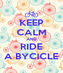 KEEP CALM AND RIDE A BYCICLE - Personalised Poster A4 size
