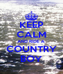 KEEP CALM AND RIDE A COUNTRY BOY - Personalised Poster A4 size