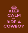 KEEP CALM AND RIDE A COWBOY - Personalised Poster A4 size