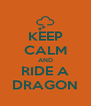 KEEP CALM AND RIDE A DRAGON - Personalised Poster A4 size