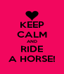 KEEP CALM AND RIDE A HORSE! - Personalised Poster A4 size