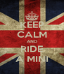 KEEP CALM AND RIDE A MINI - Personalised Poster A4 size
