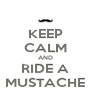 KEEP CALM AND RIDE A MUSTACHE - Personalised Poster A4 size
