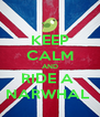 KEEP CALM AND RIDE A  NARWHAL  - Personalised Poster A4 size