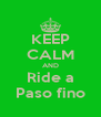 KEEP CALM AND Ride a Paso fino - Personalised Poster A4 size