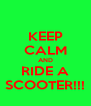 KEEP CALM AND RIDE A SCOOTER!!! - Personalised Poster A4 size