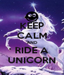 KEEP CALM AND RIDE A UNICORN - Personalised Poster A4 size