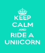 KEEP CALM AND RIDE A UNIICORN - Personalised Poster A4 size