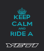 KEEP CALM AND RIDE A  - Personalised Poster A4 size