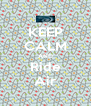 KEEP CALM AND Ride Air - Personalised Poster A4 size