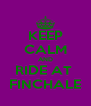 KEEP CALM AND RIDE AT  FINCHALE - Personalised Poster A4 size