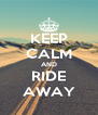 KEEP CALM AND RIDE AWAY - Personalised Poster A4 size