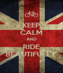 KEEP CALM AND RIDE BEAUTIFULLY - Personalised Poster A4 size
