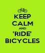 KEEP CALM AND 'RIDE' BICYCLES - Personalised Poster A4 size