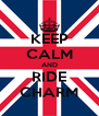 KEEP CALM AND RIDE CHARM - Personalised Poster A4 size