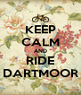 KEEP CALM AND RIDE DARTMOOR - Personalised Poster A4 size