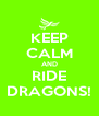 KEEP CALM AND RIDE DRAGONS! - Personalised Poster A4 size