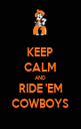 KEEP CALM AND RIDE 'EM COWBOYS - Personalised Poster A4 size