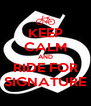 KEEP CALM AND RIDE FOR SIGNATURE - Personalised Poster A4 size