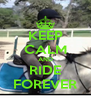 KEEP CALM AND RIDE FOREVER - Personalised Poster A4 size
