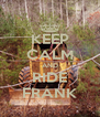 KEEP CALM AND RIDE FRANK - Personalised Poster A4 size