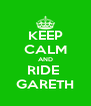 KEEP CALM AND RIDE  GARETH - Personalised Poster A4 size