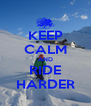 KEEP CALM AND RIDE HARDER - Personalised Poster A4 size