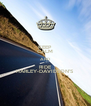 KEEP CALM AND RIDE HARLEY-DAVIDSON'S - Personalised Poster A4 size