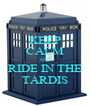 KEEP CALM AND RIDE IN THE TARDIS - Personalised Poster A4 size