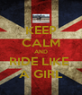 KEEP CALM AND RIDE LIKE  A GIRL - Personalised Poster A4 size