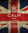 KEEP CALM AND RIDE MINICOOPER - Personalised Poster A4 size