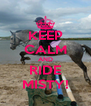 KEEP CALM AND RIDE MISTY! - Personalised Poster A4 size
