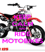 KEEP CALM AND RIDE MOTOBIKES - Personalised Poster A4 size