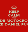 KEEP CALM AND RIDE MOTOCROSS LIKE DANIEL PUGH - Personalised Poster A4 size