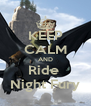 KEEP CALM AND Ride  Night Fury - Personalised Poster A4 size