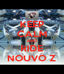KEEP CALM AND RIDE NOUVO Z - Personalised Poster A4 size